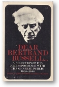 Dear Bertrand Russell … A Selection of his Correspondence with the General Public, 1950-1968, 1969