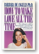 How to Make Love All the Time by Barbara De Angelis, 1987