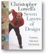 Seven Layers of Design, Fearless, Fabulous Decorating by Christopher Lowell, 2000