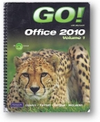 Go! With Microsoft Office 2010, Volume 1, CD Included, by Gaskin, Ferrett, Vargas & McLellan, 2010.