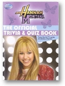 Hannah Montana, the Official Trivia & Quiz Book, from the hit TV series on Disney Channel. 2008