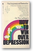 How to Win Over Depression by Dr. Tim LaHayes, 1974.