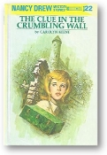 Nancy Drew, The Clue in the Crumbling Wall #22 by Carolyn Keene, 1990.