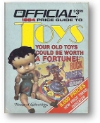 The Official Price Guide to Collectible Toys, 2nd Ed., by House of Collectibles. 1984. SC, 2nd edition, value guide, 268 pgs., very good condition.
