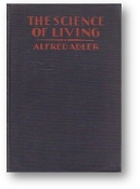 The Science of Living by Alfred Adler, 1929
