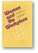 Women and the Workplace, the implications of occupational segregation by Martha Blaxall and Barbara Reagan, 1976