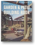 Garden & Patio Building Book by Sunset, 1972