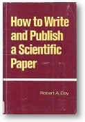 How to Write and Publish a Scientific Paper by Robert A. Day, 1979