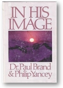 In His Image by Dr. Paul Brand and & Philip Yancey, 1984