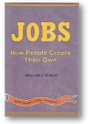 Jobs, How People Create Their Own by William C. Ronco, 1977