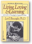 Living, Loving and Learning by Leo F. Buscaglia, Ph.D., 1982