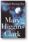 Moonlight Becomes You by Mary Higgins Clark, 1996