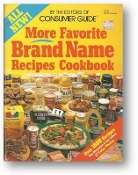 More Favorite Brand Name Recipes Cookbook by Consumer Guide, 1984