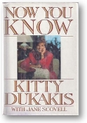 Now You Know by Kitty Dukakis, 1990