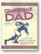 Quarterback Dad, a play by play guide to tackling your new baby, by Bobby Mercer, 2008