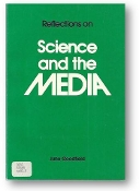 Reflections on Science and the Media by June Goodfield, 1981