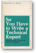 So You Have to Write a Technical Report by Dwight E Gray, 1970