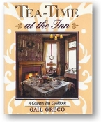 Tea-Time at the Inn, a Country Inn Cookbook by Gail Greco, 1991