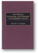 The History, Psychology, and Pedagogy of Geographic Literacy by Malcolm P. Douglass, 1998