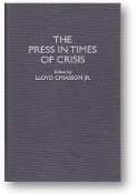 The Press in Times of Crisis by Lloyd Chiasson Jr., 1995