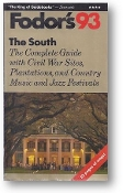 Fodors, The South 1993, the Complete Guide with Civil War Sites, Plantations, and Country Music and Jazz Festivals by Fodors, 1993