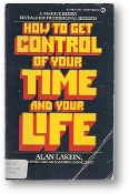 How to Get Control of Your Time and Your Life by Alan Lakein, 1974