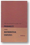 Introduction to Probability and Mathematical Statistics by Z.W. Birnbaum, 1962