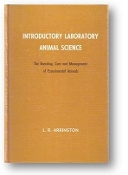 Introductory Laboratory Animal Science, the Breeding, Care and Management of Experimental Animals, 2nd Edition, 1978