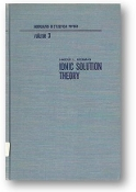 Ionic Solution Theory, Vol. 3, Monographs in Statistical Physics by Harold L Friedman, 1962.