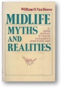 Midlife Myths and Realties, an upbeat approach to enjoying the transitions of the middle years by William H. Van Hoose, 1985