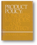 Product Policy, Concepts, Methods, and Strategy by Yoram J. Wind, 1982