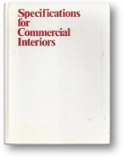 Specifications for Commerical Interiors, professional liabilities, regulations, and performance criteria, by S.C. Reznikoff, 1979