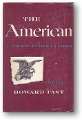 The American, a middle western legend by Howard Fast, 1946