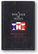 A Wine Tour of France by Frederick S. Wildman, 1972