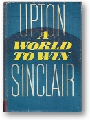 A World to Win by Upton Sinclair, 1946