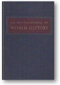 An Encyclopedia of World History, Ancient, Medieval, and Modern, Chronologically Arranged by William L. Langer, 1952
