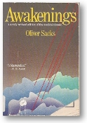 Awakenings, A newly revised edition of the medical classic by Oliver Sacks, 1982