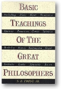 Basic Teachings of the Great Philosophers by S.E. Frost Jr., 1989