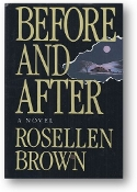 Before and After, a novel by Rosellen Brown, 1992