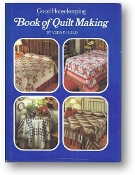 Book of Quilt Making, Good Housekeeping by Vera P. Guild, 1976