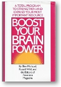 Boost Your Brain Power, a total program to strengthen and expand your most important resource by Ellen Michaud & Russell Wild, 1991