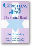 Christians and Jews, the eternal bond by Stuart E. Rosenberg, 1985