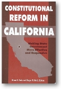 Constitutional Reform in California, making state government more effective and responsive by Bruce E. Cain and Roger G. Noll, 1995