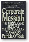 Corporate Messiah by Patricia O'toole, 1984