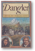 Dangler, a novel by Charles Gaines, 1980
