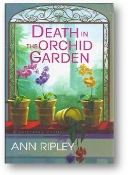 Death in the Orchid Garden, a gardening mystery by Ann Ripley, 2006