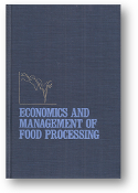 Economics and Management of Food Processing by W. Smith Greig, 1984