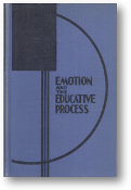 Emotion and the Educative Process by Daniel Alfred Prescott Ed.D, 1952