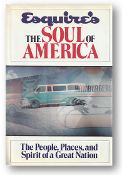 Esquire's The Soul of America, the people, places and spirit of a great nation by Esquire Magazine, 1985