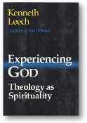 Experiencing God, theology as spirituality, by Kenneth Leech, 1984